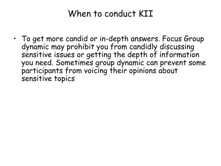 When to conduct KII