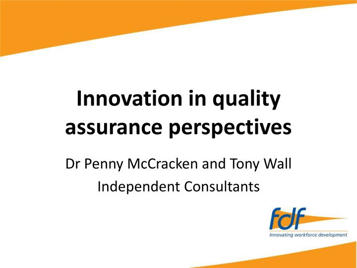 Innovation in quality assurance perspectives