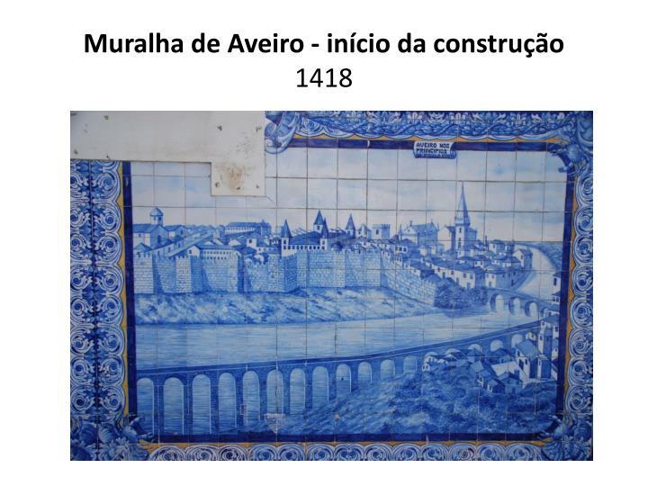 Muralha de Aveiro - início da construção