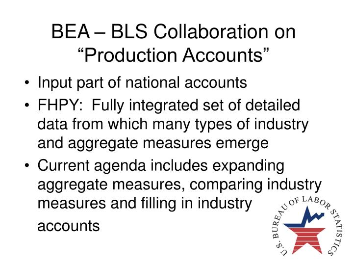 "BEA – BLS Collaboration on ""Production Accounts"""