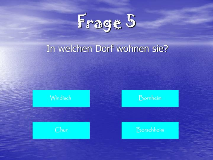 Frage 5