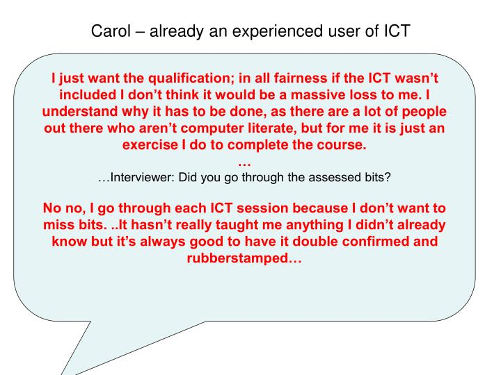 Carol – already an experienced user of ICT