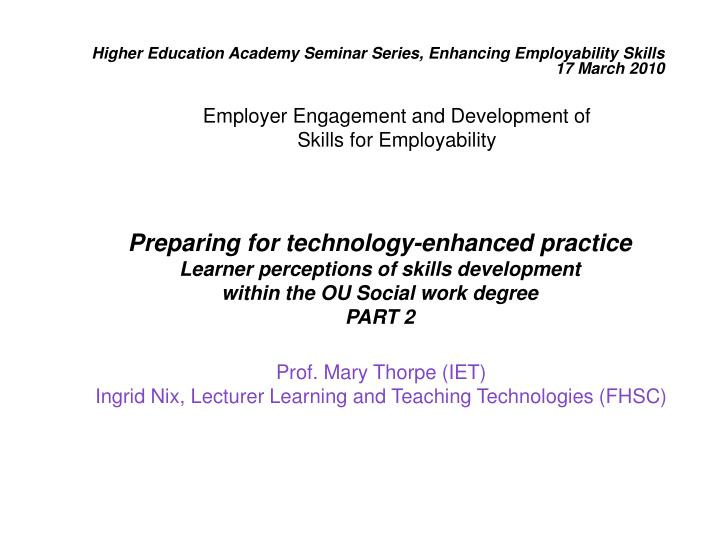 Higher Education Academy Seminar Series, Enhancing Employability Skills