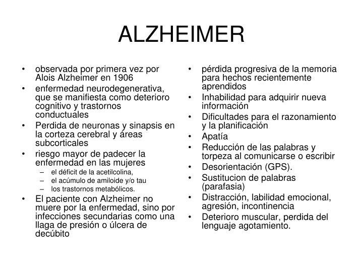 observada por primera vez por Alois Alzheimer en 1906
