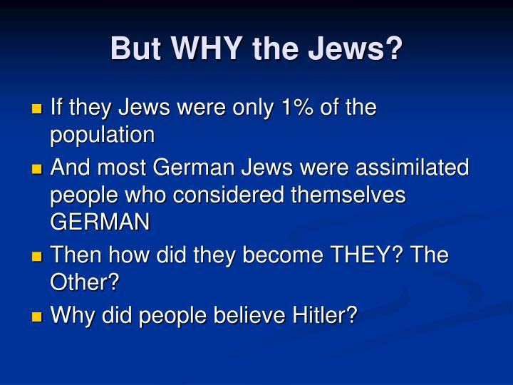 But WHY the Jews?