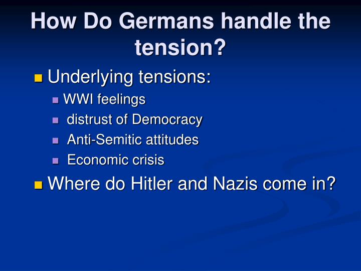 How Do Germans handle the tension?