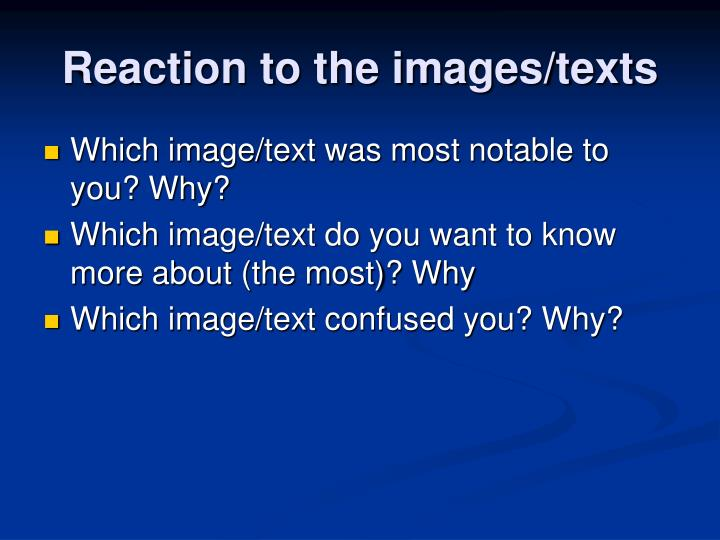 Reaction to the images/texts