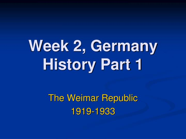 Week 2, Germany History Part 1
