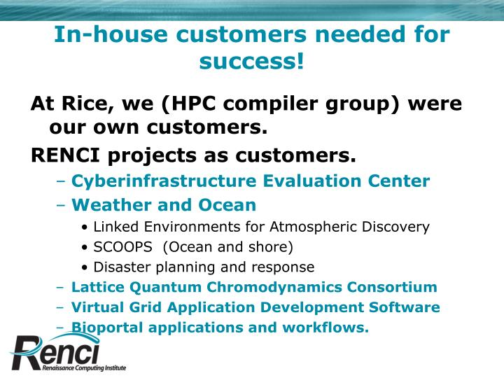 In-house customers needed for success!