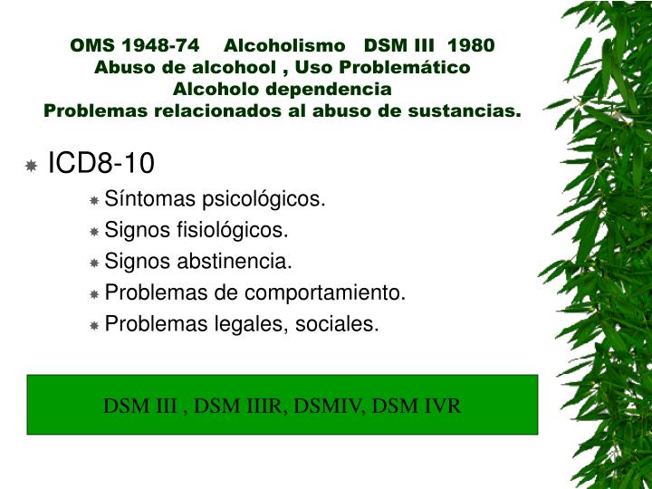 OMS 1948-74    Alcoholismo   DSM III  1980