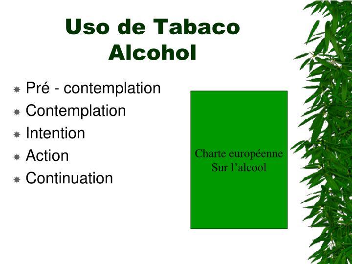 Uso de Tabaco   Alcohol