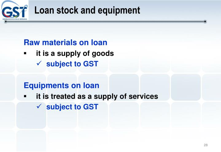 Loan stock and equipment