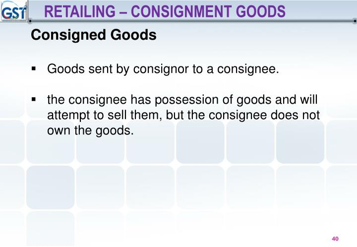 RETAILING – CONSIGNMENT GOODS