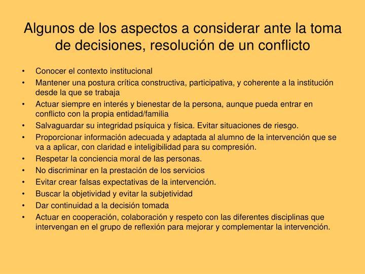 Algunos de los aspectos a considerar ante la toma de decisiones, resolución de un conflicto