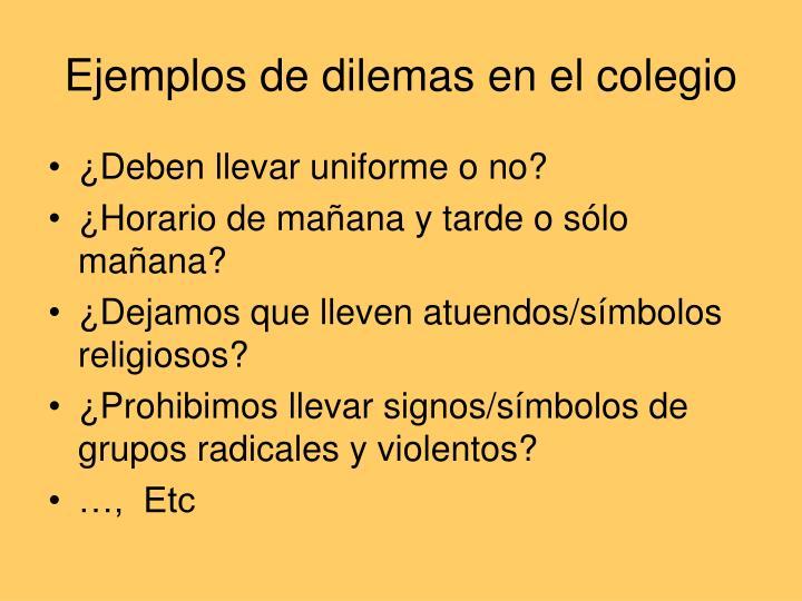 Ejemplos de dilemas en el colegio