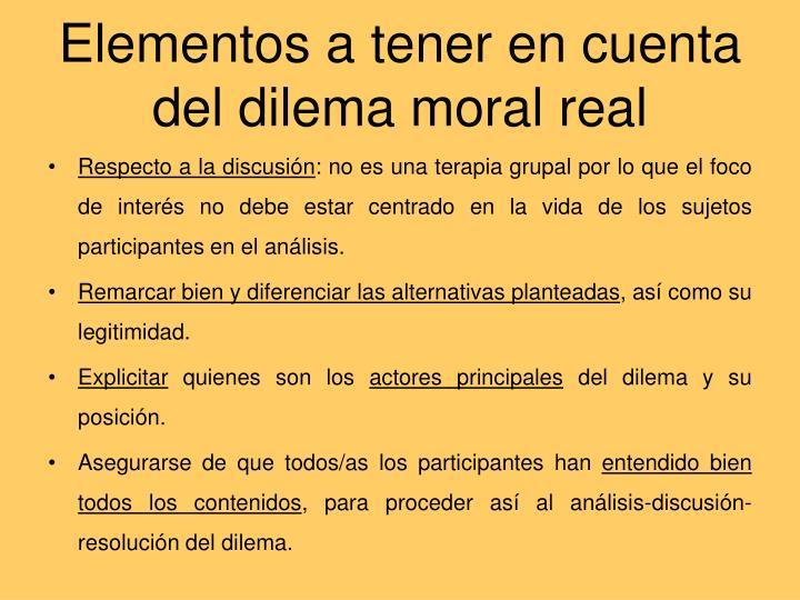 Elementos a tener en cuenta del dilema moral real
