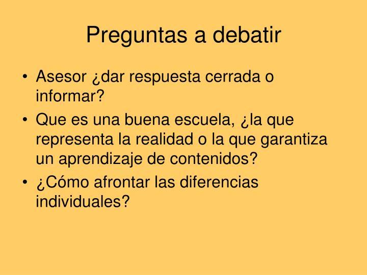 Preguntas a debatir