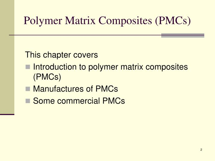 Polymer matrix composites pmcs