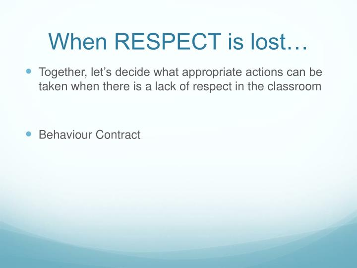 When RESPECT is lost…