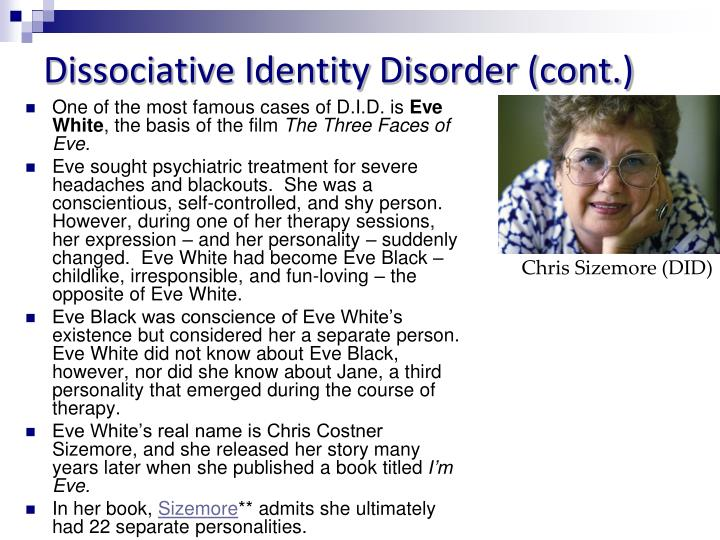 Dissociative Identity Disorder (cont.)