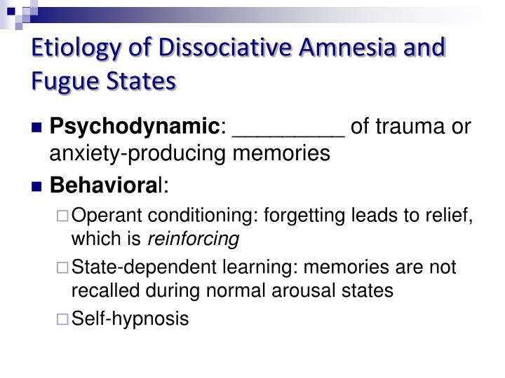 Etiology of Dissociative Amnesia and Fugue States