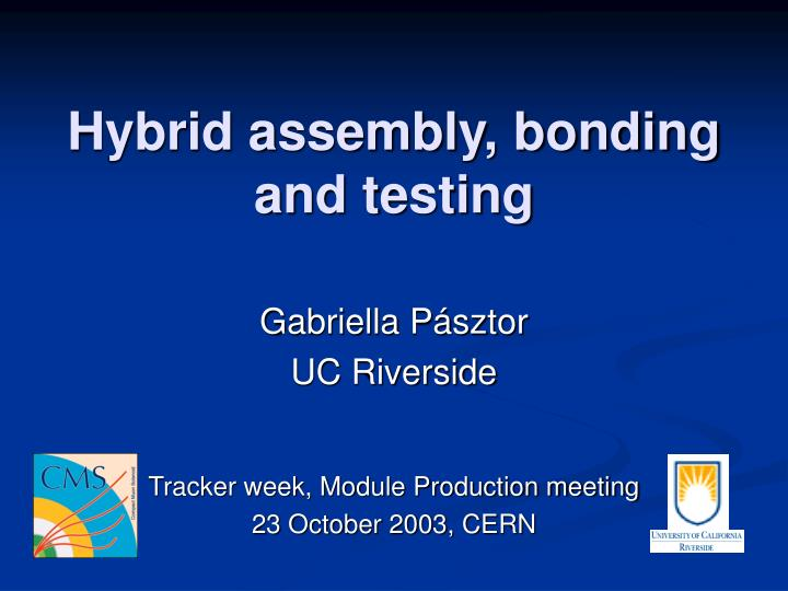Hybrid assembly bonding and testing