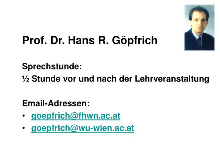 Prof. Dr. Hans R. Göpfrich