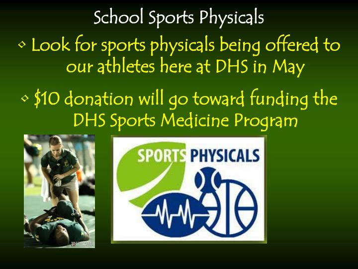 Look for sports physicals being offered to our athletes here at DHS in May