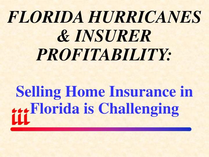 FLORIDA HURRICANES & INSURER PROFITABILITY: