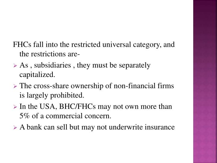 FHCs fall into the restricted universal category, and the restrictions are-