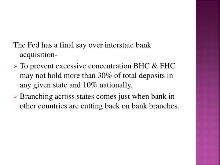 The Fed has a final say over interstate bank acquisition-
