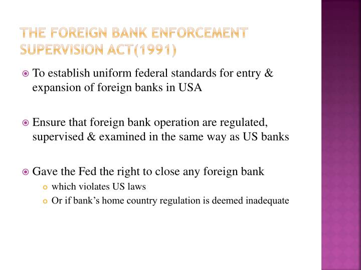 The Foreign bank Enforcement Supervision Act(1991)