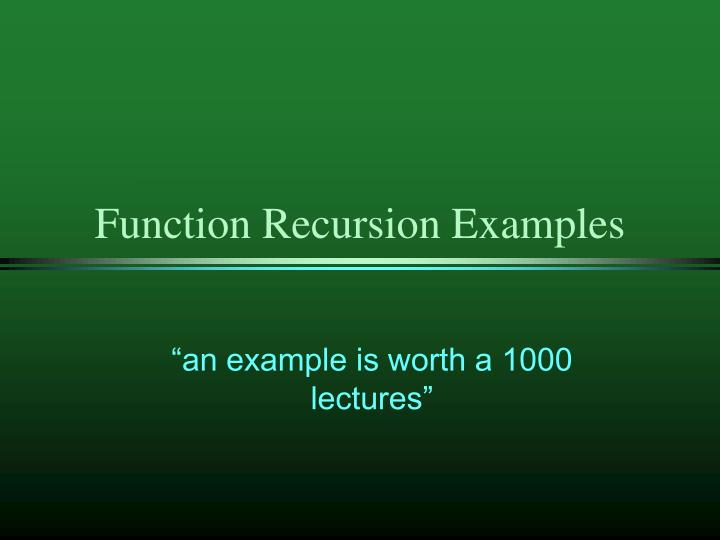 Function Recursion Examples