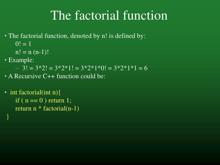 The factorial function