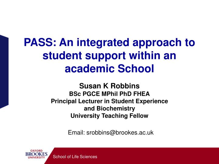 Pass an integrated approach to student support within an academic school