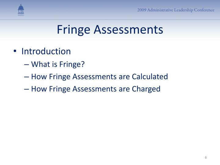 Fringe Assessments