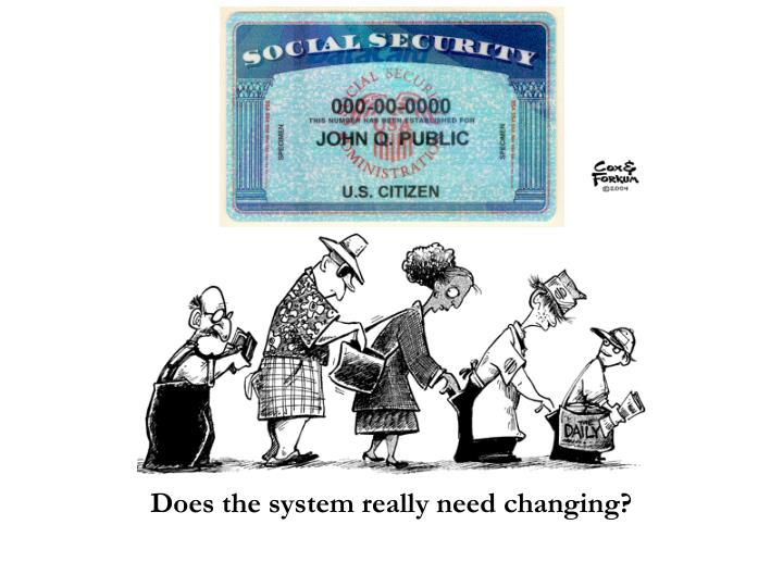 Does the system really need changing?