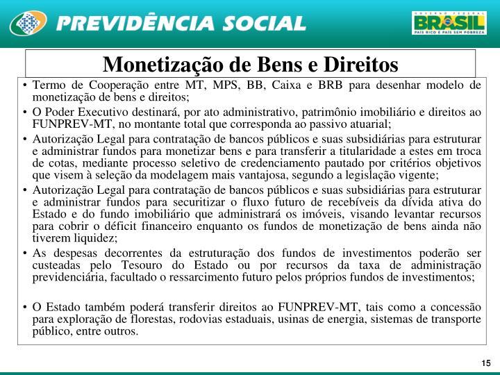 Termo de Cooperação entre MT, MPS, BB, Caixa e BRB para desenhar modelo de monetização de bens e direitos;