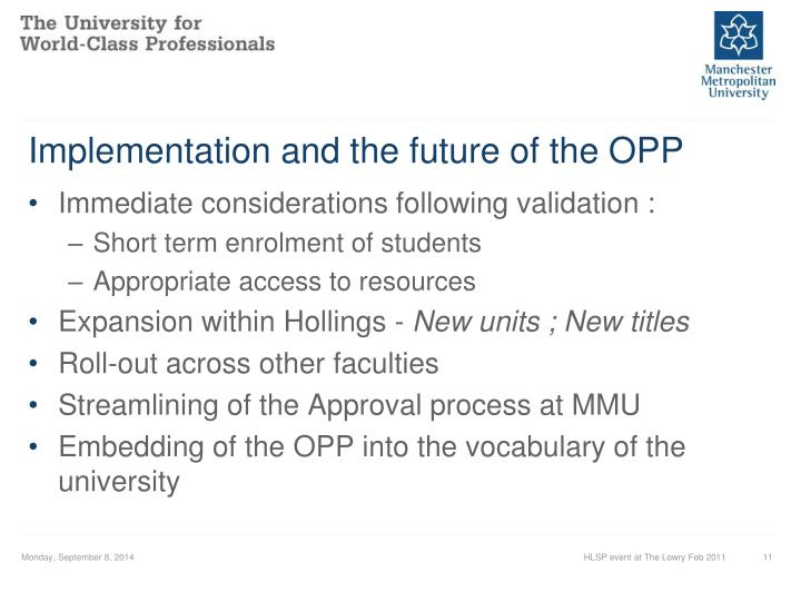Implementation and the future of the OPP