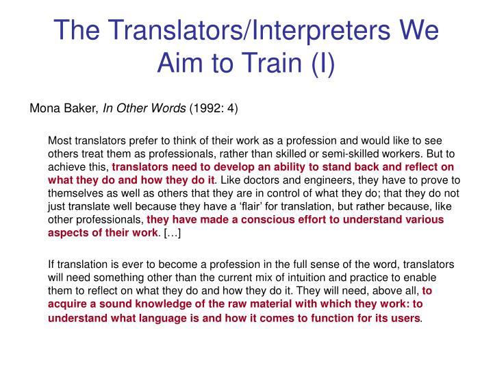 The Translators/Interpreters We Aim to Train (I)
