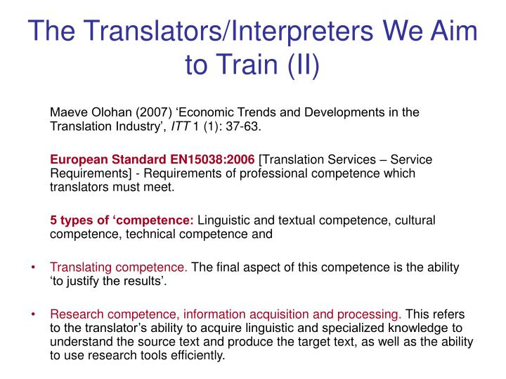 The Translators/Interpreters We Aim to Train (II)