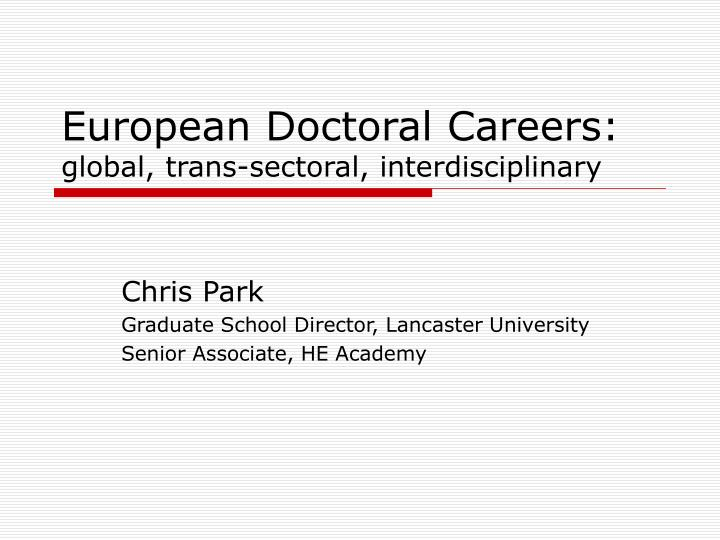 European doctoral careers global trans sectoral interdisciplinary