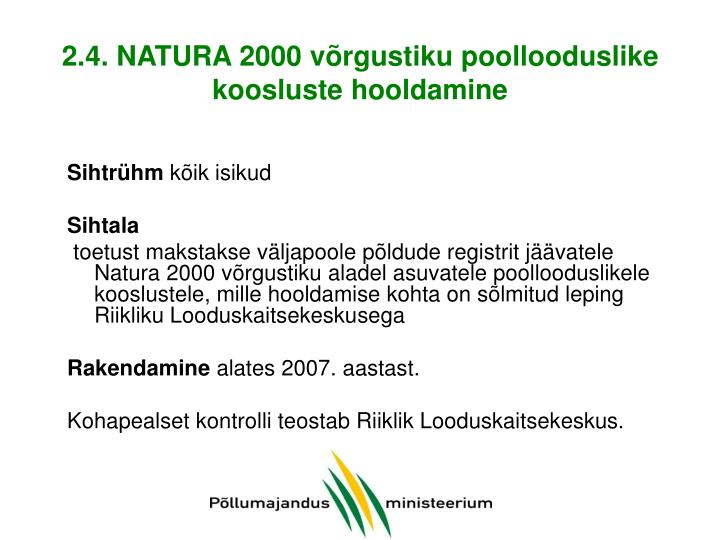 2.4. NATURA 2000 võrgustiku poollooduslike koosluste hooldamine