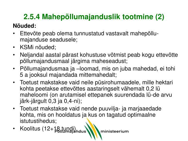 2.5.4 Mahepõllumajanduslik tootmine (2)