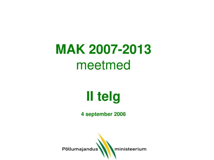 Mak 2007 2013 meetmed ii telg 4 september 2006