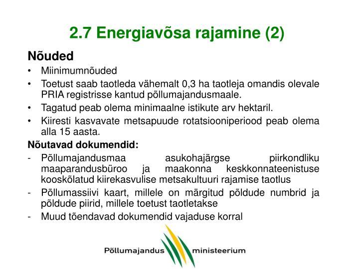 2.7 Energiavõsa rajamine