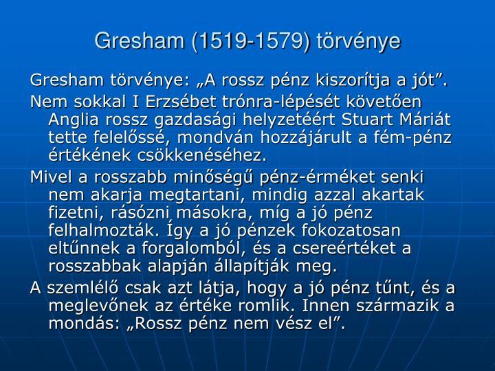 Gresham (1519-1579) törvénye