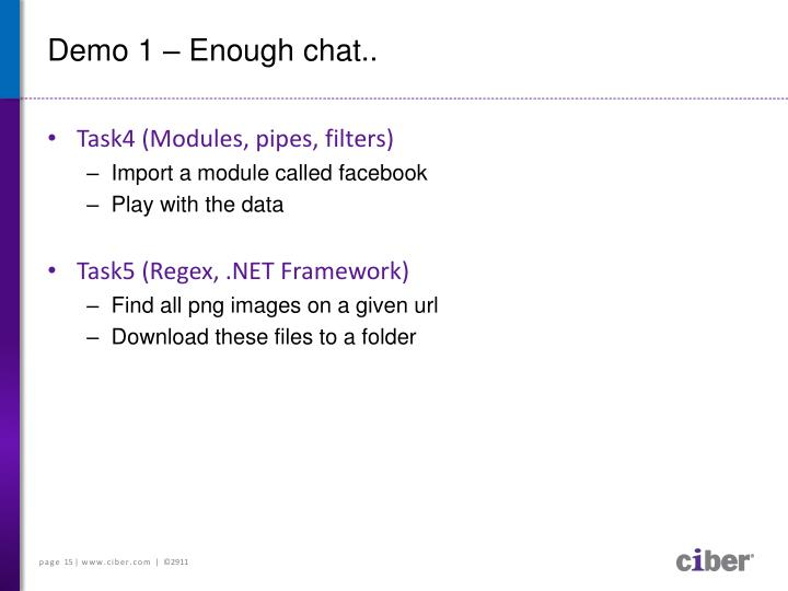 Demo 1 – Enough chat..