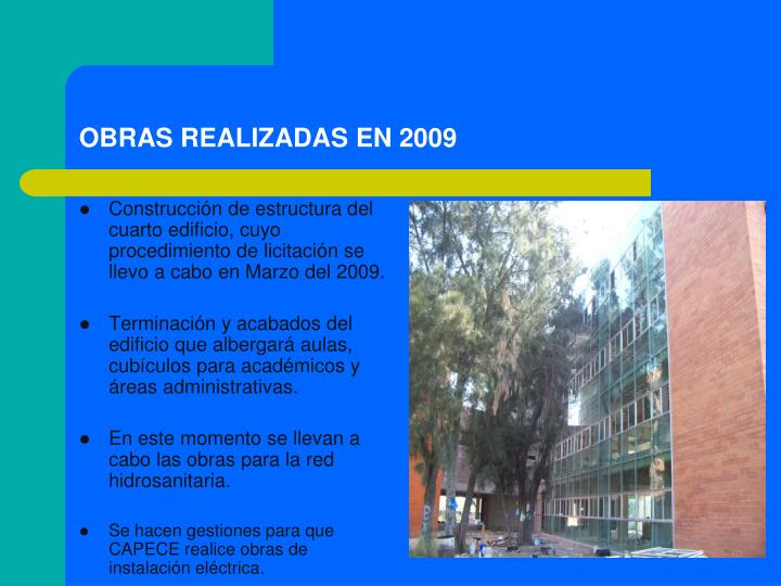 Construcción de estructura del cuarto edificio, cuyo procedimiento de licitación se llevo a cabo en Marzo del 2009.