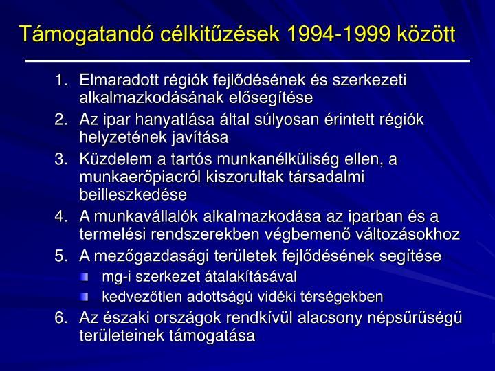 Támogatandó célkitűzések 1994-1999 között